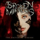 "Broken Mirrors ""The Universal Disease"" (France) Digipack CD"