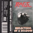 "Rage ""Reflections Of The Shadow"" (Germany) First Tape Press"